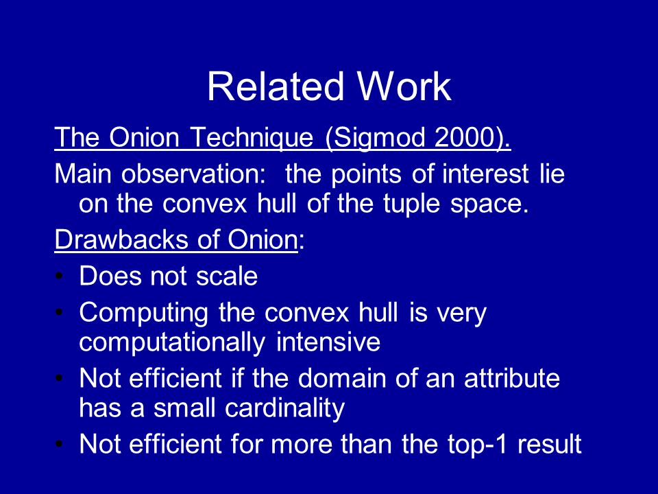 Related Work The Onion Technique (Sigmod 2000).