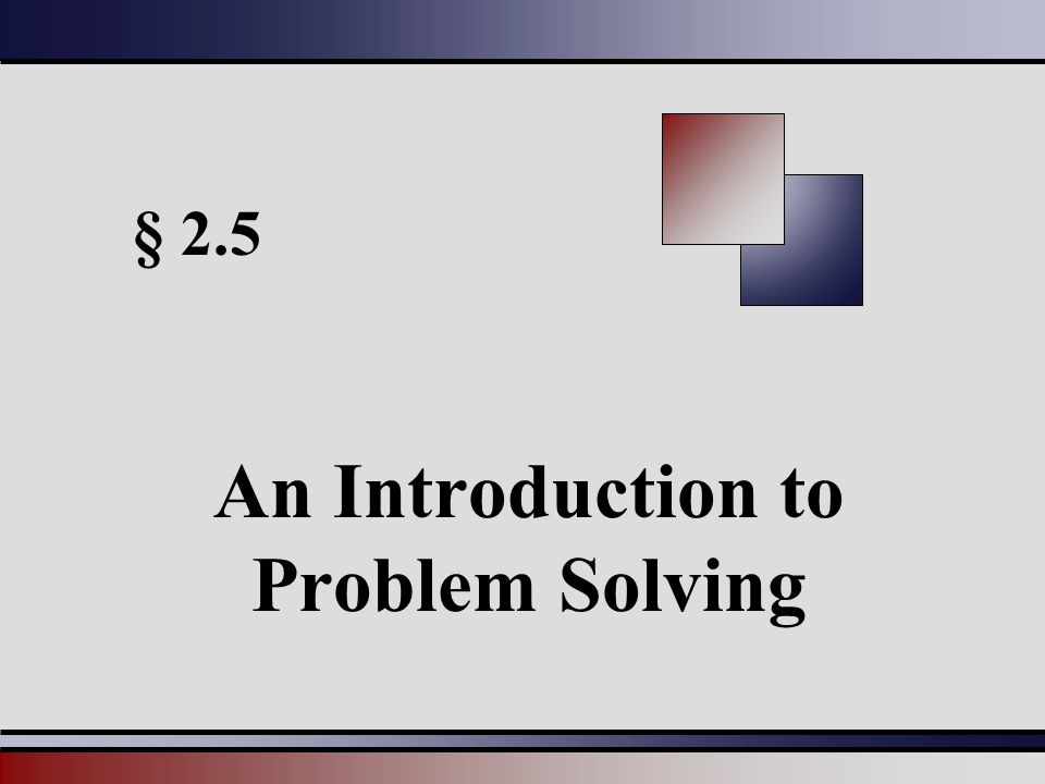 § 2.5 An Introduction to Problem Solving