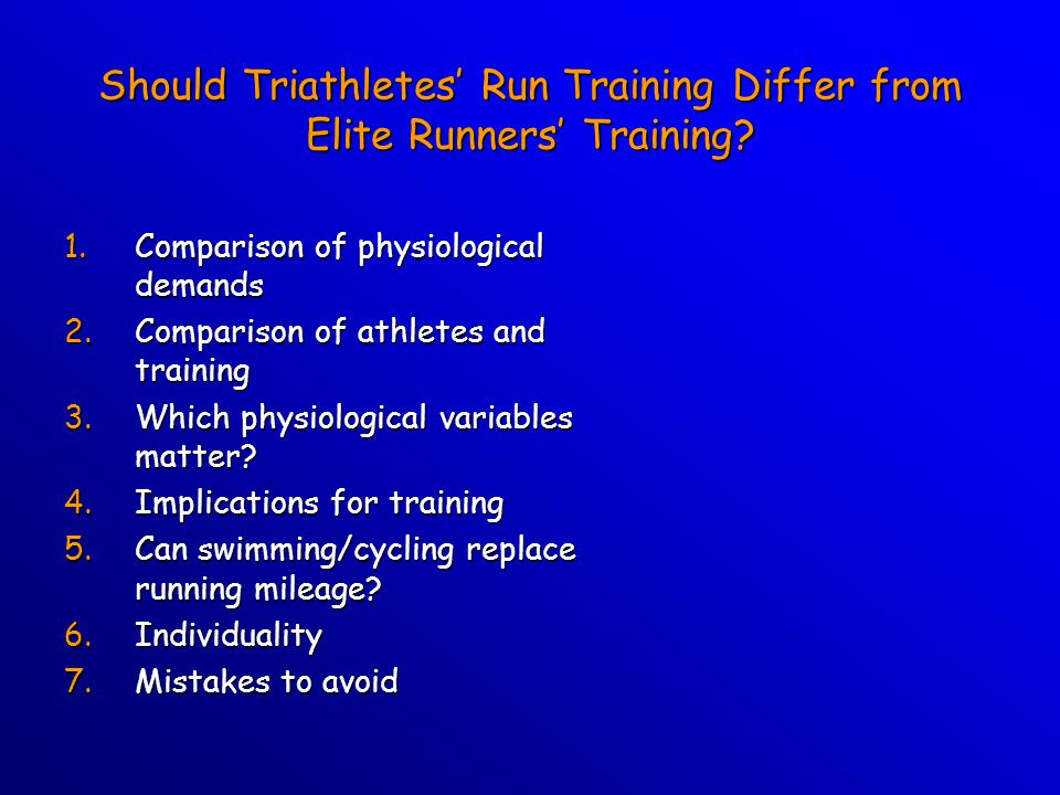 Should Triathletes' Run Training Differ from Elite Runners' Training.