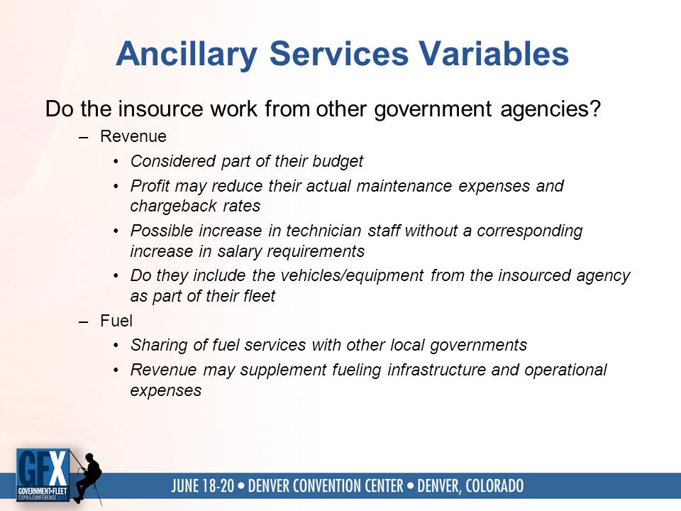 Ancillary Services Variables Do the insource work from other government agencies.