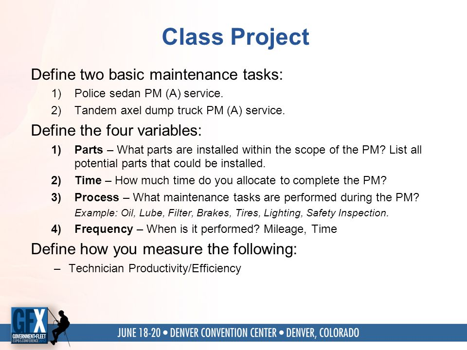 Class Project Define two basic maintenance tasks: 1)Police sedan PM (A) service.