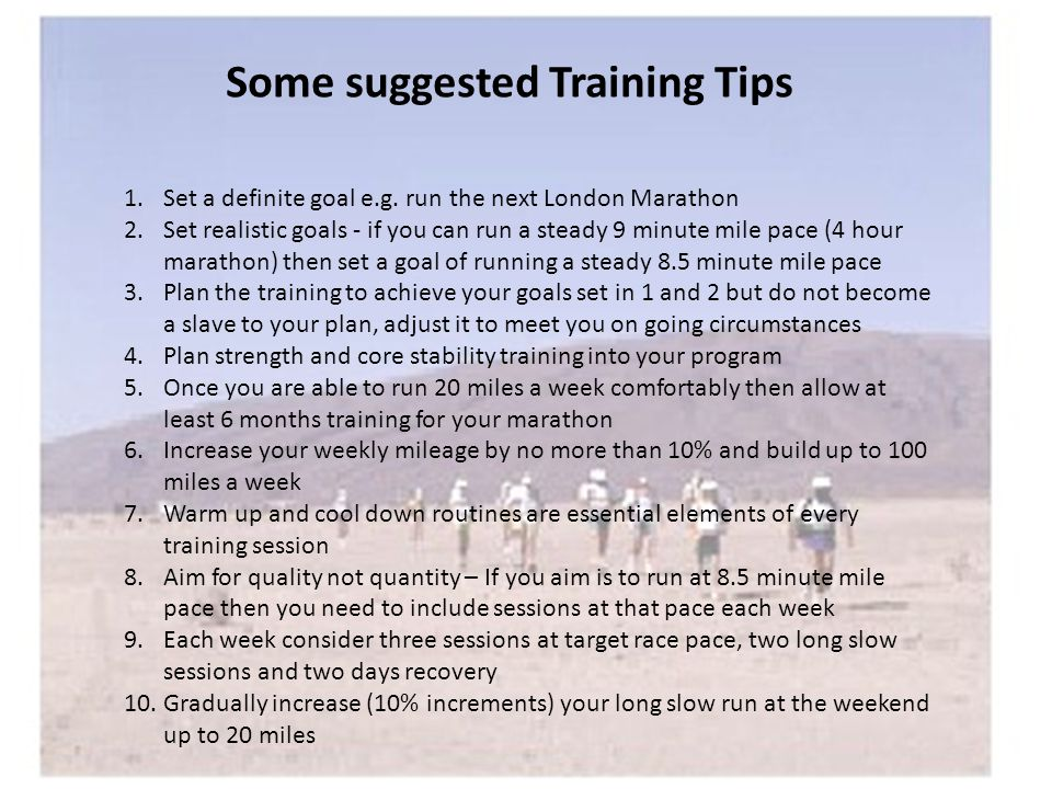 Some suggested Training Tips 1.Set a definite goal e.g.