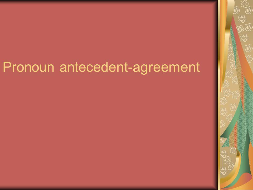 Pronoun antecedent-agreement