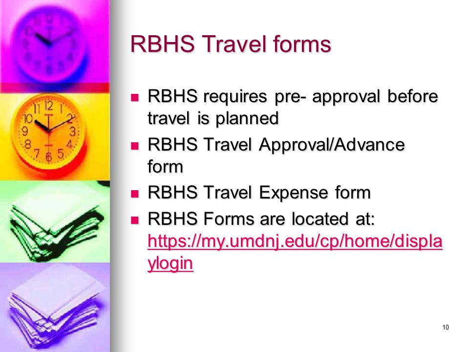 RBHS Travel forms RBHS requires pre- approval before travel is planned RBHS requires pre- approval before travel is planned RBHS Travel Approval/Advan
