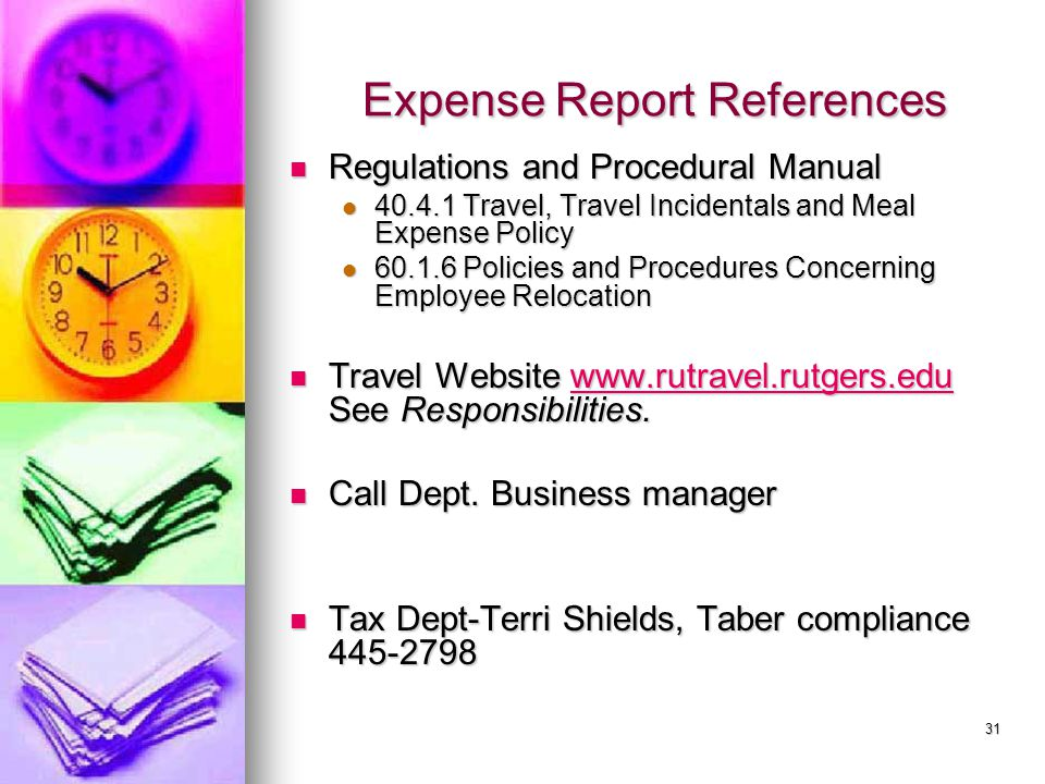 31 Expense Report References Expense Report References Regulations and Procedural Manual Regulations and Procedural Manual 40.4.1 Travel, Travel Incid