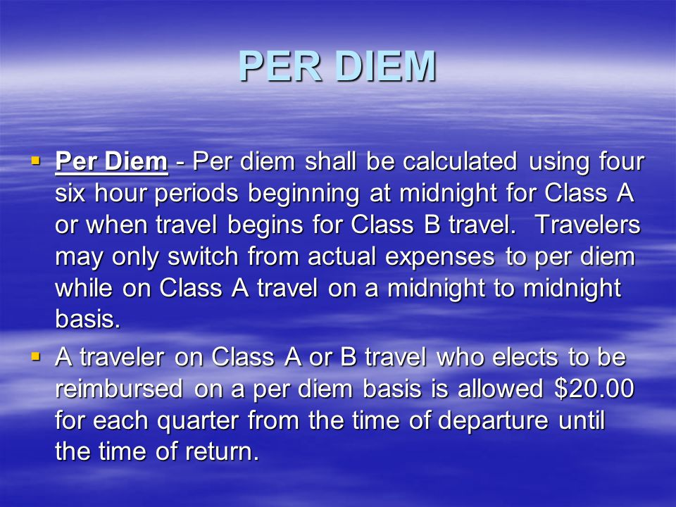 PER DIEM OR SUBSISTENCE – MILEAGE LIMITS  A traveler shall not claim Per Diem or lodging reimbursement for overnight travel within 50 miles (one-way)