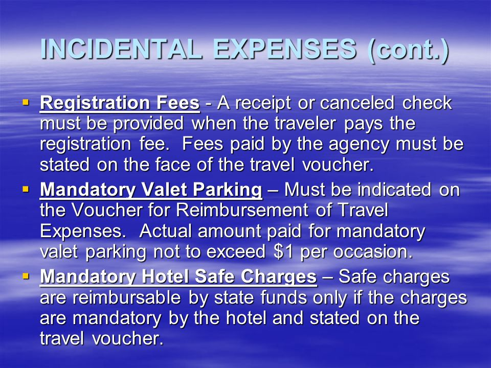 INCIDENTAL EXPENSES (cont.)  Communication Expenses – A statement that communication expenses were business related. This includes fax charges.  Map