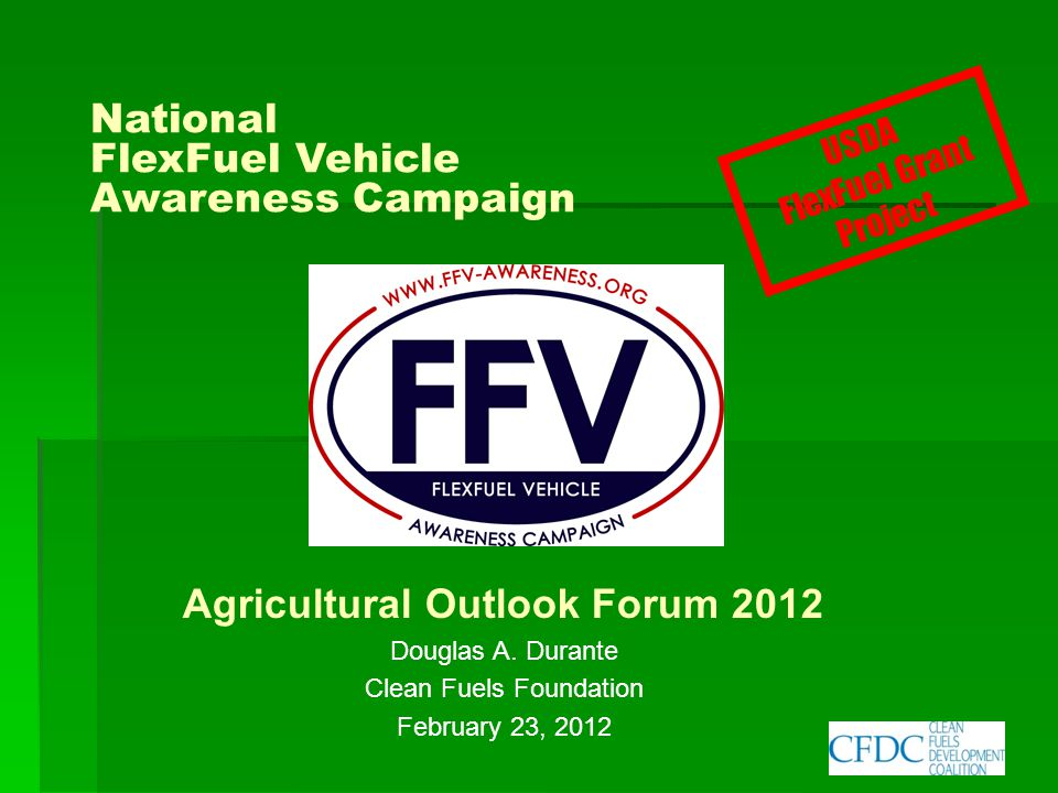 National FlexFuel Vehicle Awareness Campaign FFV Awareness Campaign Mission Locate and educate owners of FlexFuel Vehicles (FFVs) and motivate them to use higher blends of ethanol – in order to meet the national Renewable Fuel Standard (RFS).