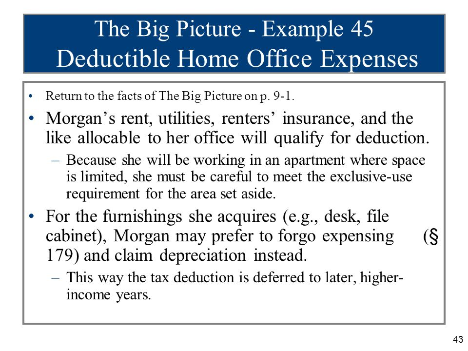 43 The Big Picture - Example 45 Deductible Home Office Expenses Return to the facts of The Big Picture on p.