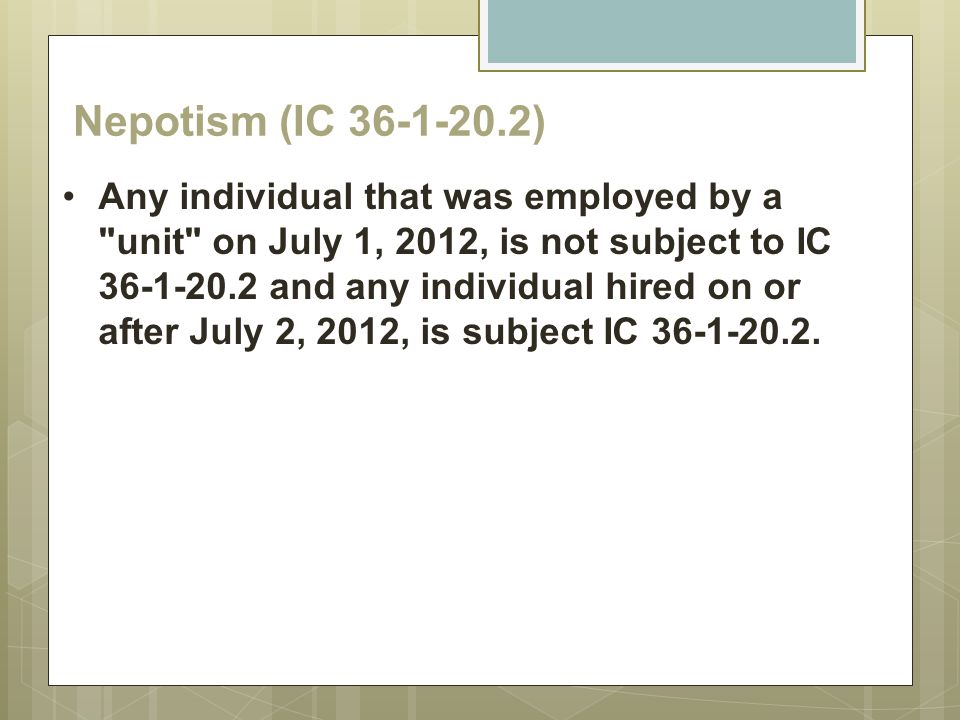 Nepotism (IC 36-1-20.2) Any individual that was employed by a