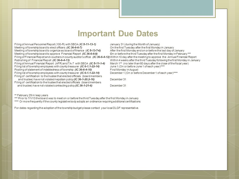 Important Due Dates Filing of Annual Personnel Report (100-R) with SBOA (IC 5-11-13-1)January 31 (during the Month of January) Meeting of township boa