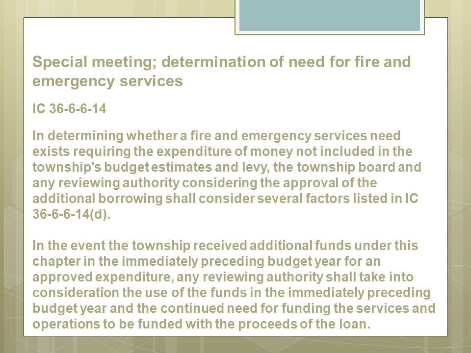 Special meeting; determination of need for fire and emergency services IC 36-6-6-14 In determining whether a fire and emergency services need exists r