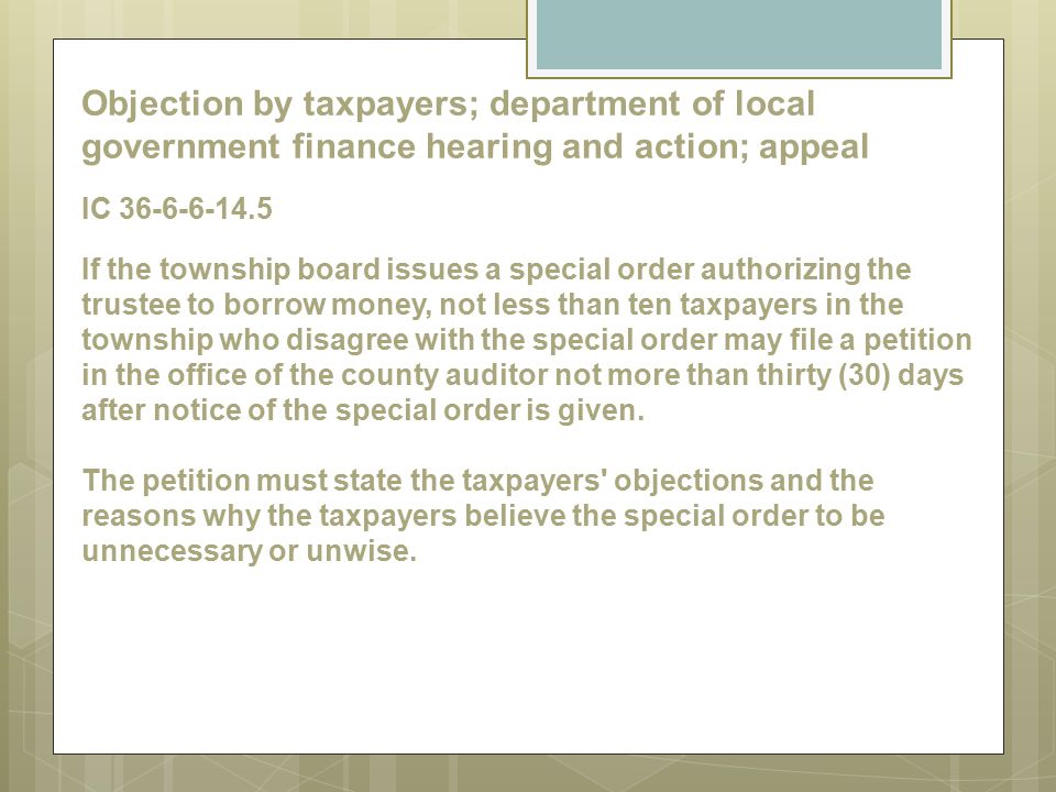 Objection by taxpayers; department of local government finance hearing and action; appeal IC 36-6-6-14.5 If the township board issues a special order