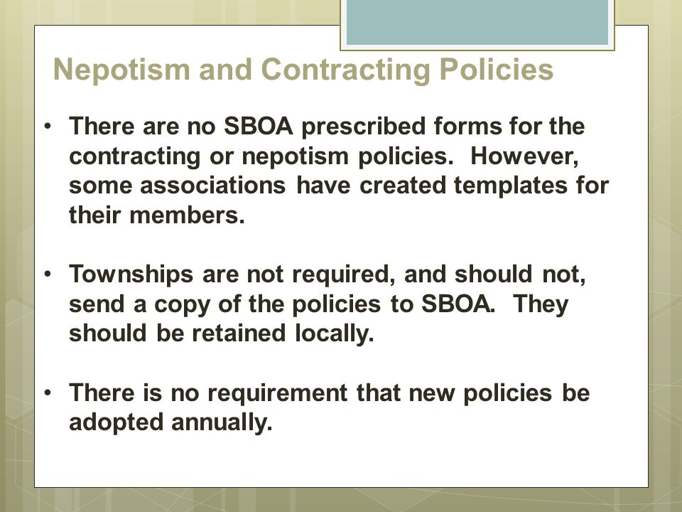 Nepotism and Contracting Policies There are no SBOA prescribed forms for the contracting or nepotism policies. However, some associations have created