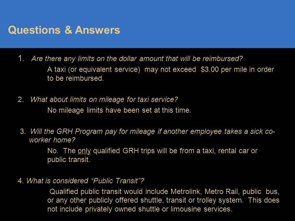 Questions & Answers 1. Are there any limits on the dollar amount that will be reimbursed.