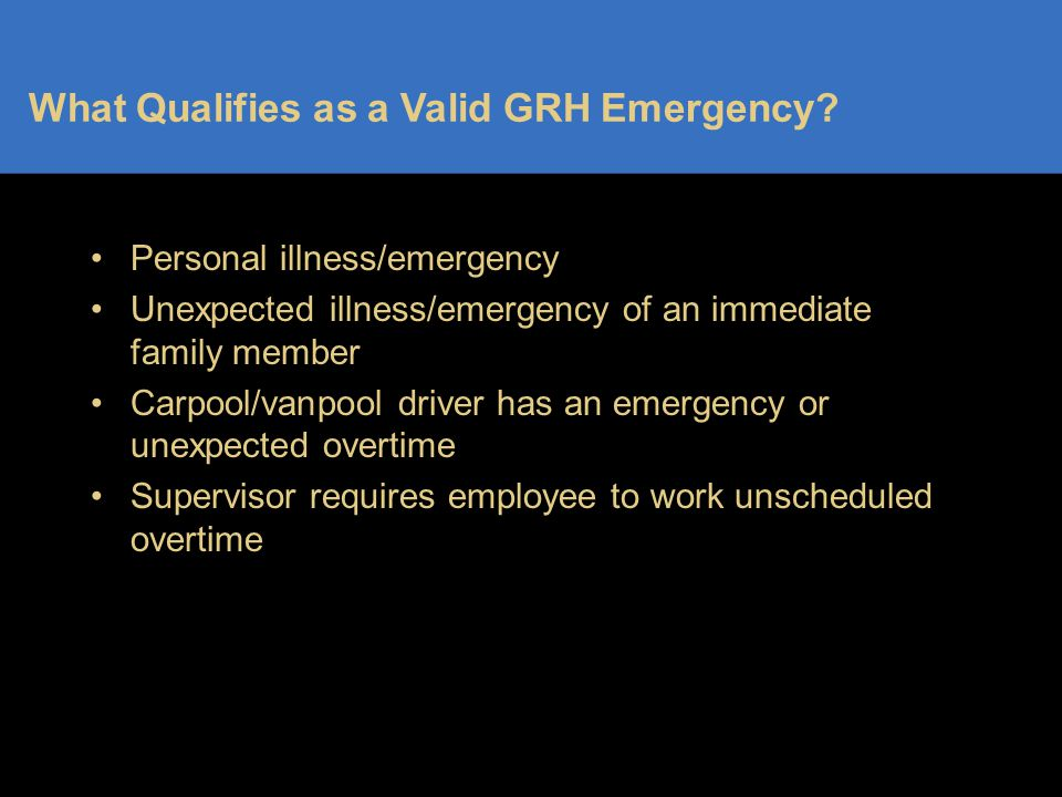 What Qualifies as a Valid GRH Emergency.