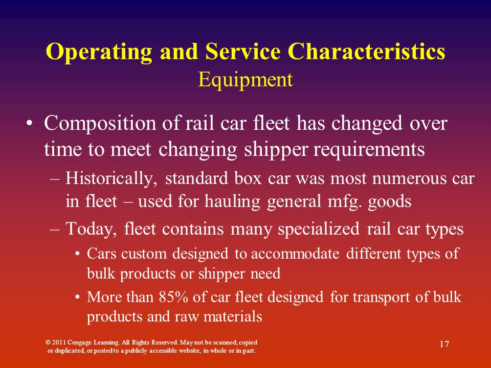Operating and Service Characteristics Equipment Composition of rail car fleet has changed over time to meet changing shipper requirements –Historicall