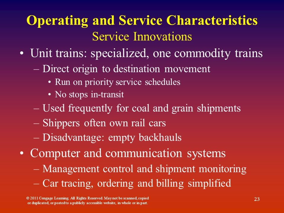 Operating and Service Characteristics Service Innovations Unit trains: specialized, one commodity trains –Direct origin to destination movement Run on