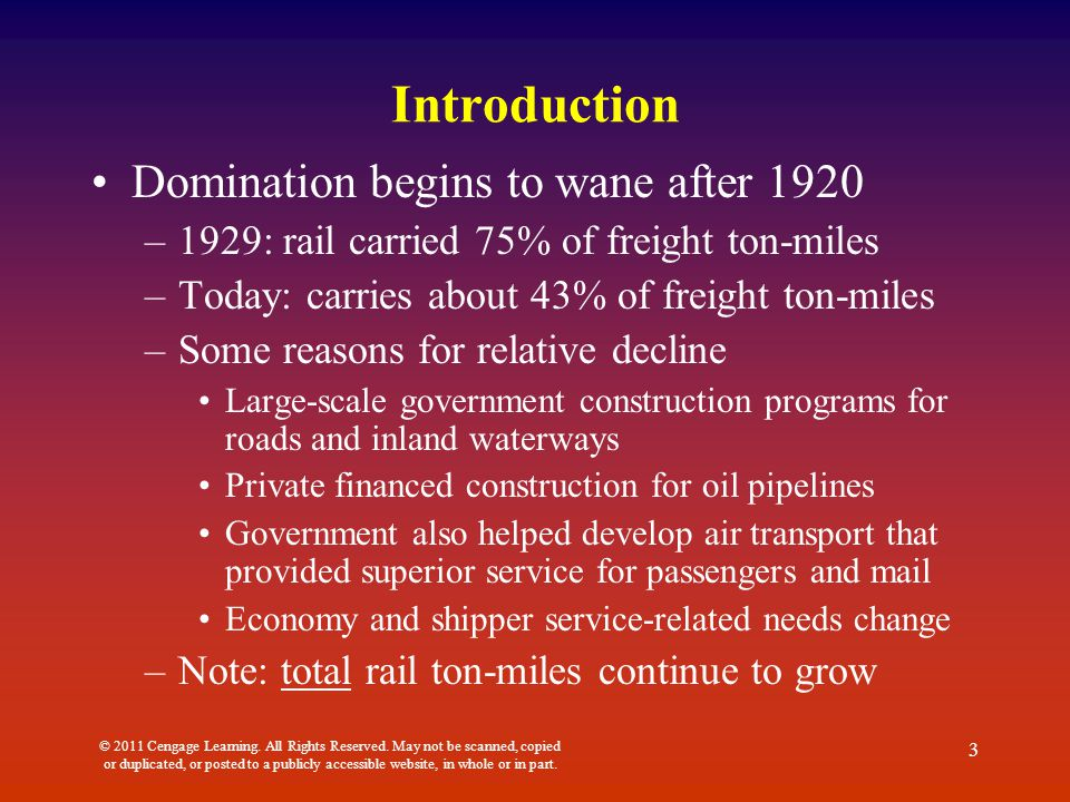 Introduction Domination begins to wane after 1920 –1929: rail carried 75% of freight ton-miles –Today: carries about 43% of freight ton-miles –Some re