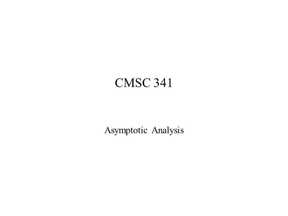 CMSC 341 Asymptotic Analysis