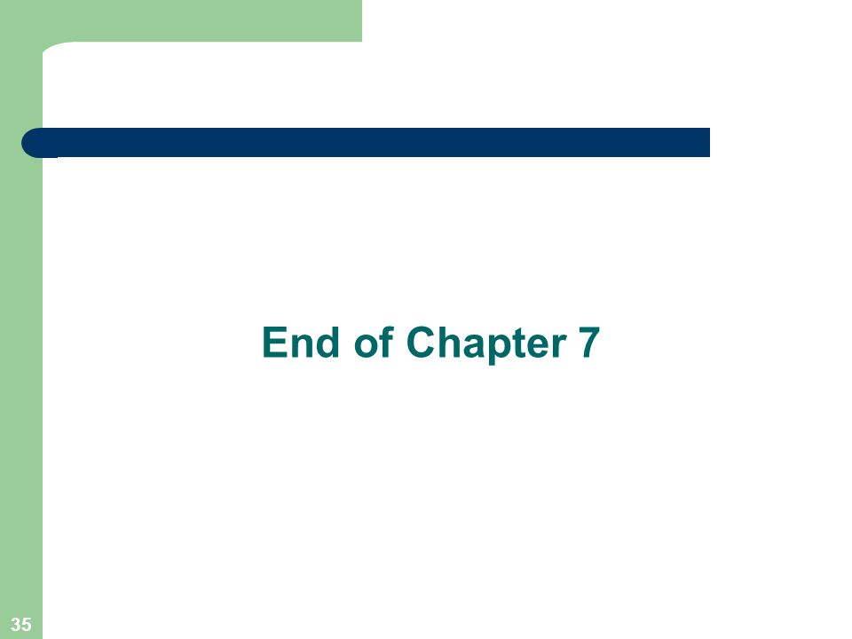 35 End of Chapter 7