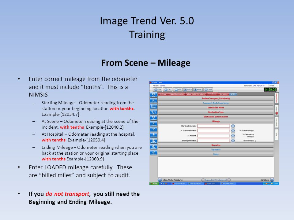 "Image Trend Ver. 5.0 Training From Scene – Mileage Enter correct mileage from the odometer and it must include ""tenths"". This is a NIMSIS – Starting M"