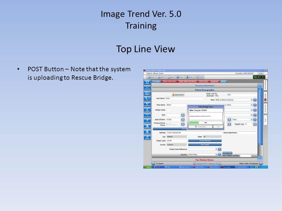 Image Trend Ver. 5.0 Training POST Button – Note that the system is uploading to Rescue Bridge. Top Line View