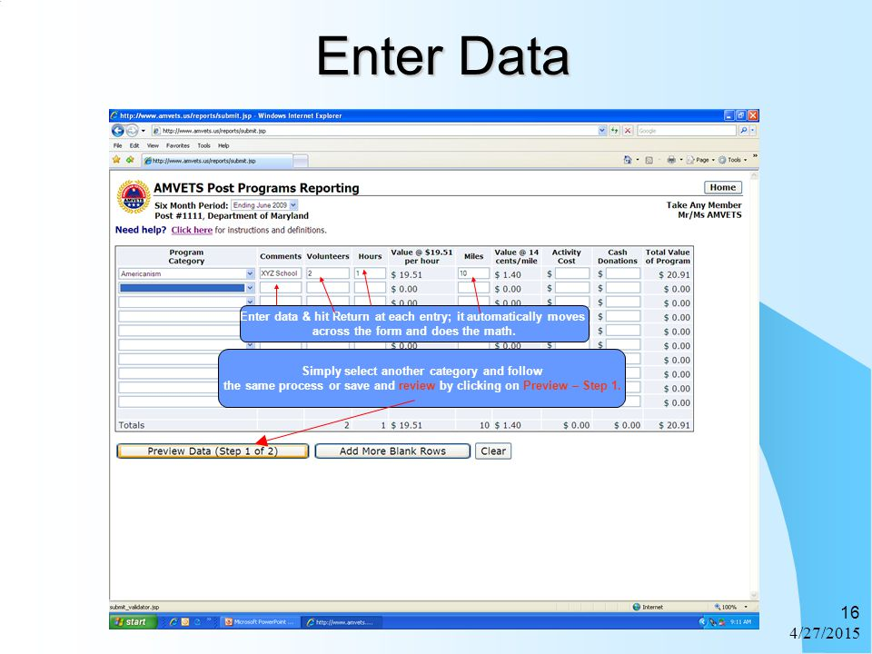 4/27/2015 16 Enter Data Enter data & hit Return at each entry; it automatically moves across the form and does the math. Simply select another categor