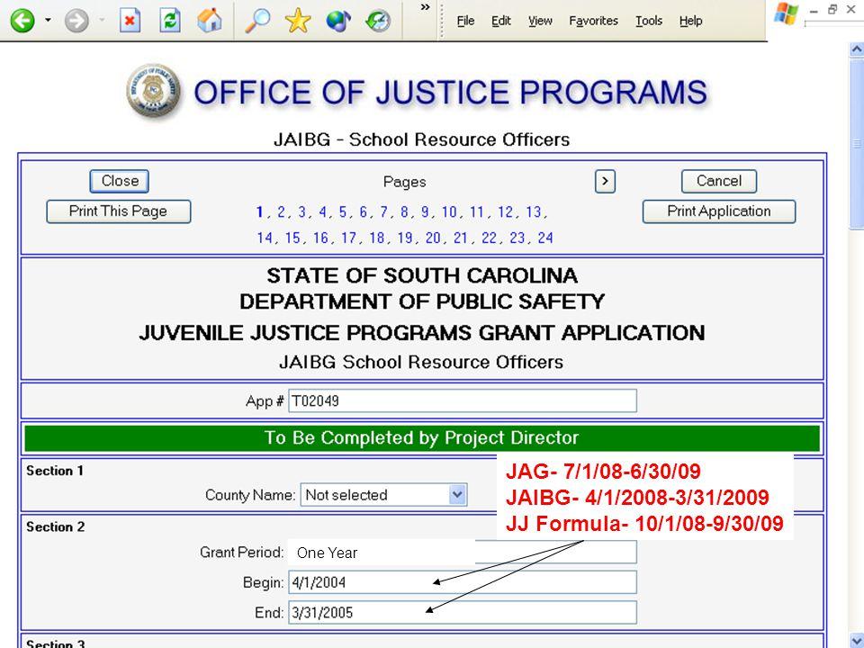 One Year JAG- 7/1/08-6/30/09 JAIBG- 4/1/2008-3/31/2009 JJ Formula- 10/1/08-9/30/09