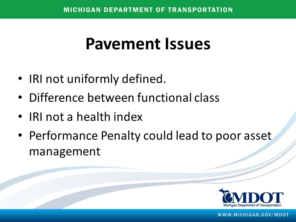 Pavement Issues IRI not uniformly defined.