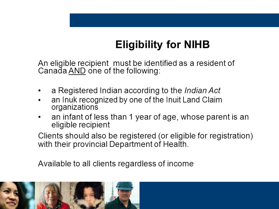 CONTACT INFORMATION For more information on Non-Insured Health Benefits please visit our website at: http://www.hc-sc.gc.ca/fniah-spnia/nihb-ssna/index-eng.php Atlantic Region's NIHB Toll Free Number: 1-800-565-3294 E-mail: ATLNIHB@hc-sc.gc.ca