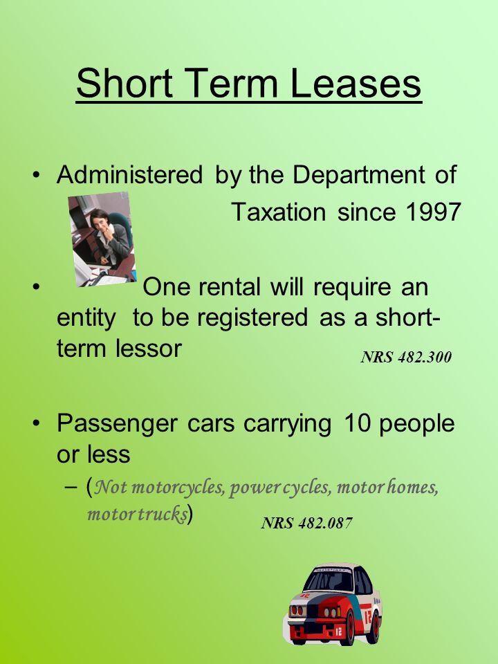 Short Term Leases Administered by the Department of Taxation since 1997 One rental will require an entity to be registered as a short- term lessor Pas