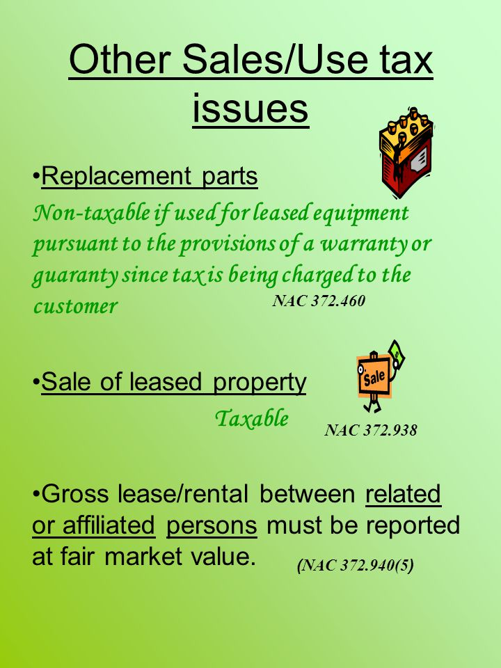 Other Sales/Use tax issues Replacement parts Non-taxable if used for leased equipment pursuant to the provisions of a warranty or guaranty since tax i