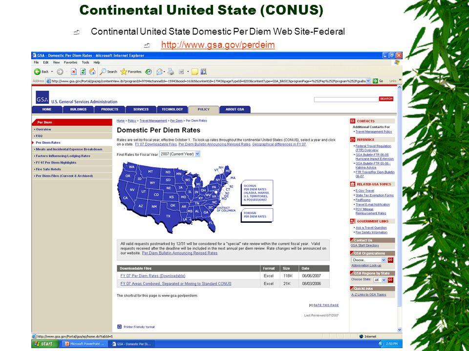 11 Continental United State (CONUS)  Continental United State Domestic Per Diem Web Site-Federal  http://www.gsa.gov/perdeim http://www.gsa.gov/perdeim  GSA (U.S.