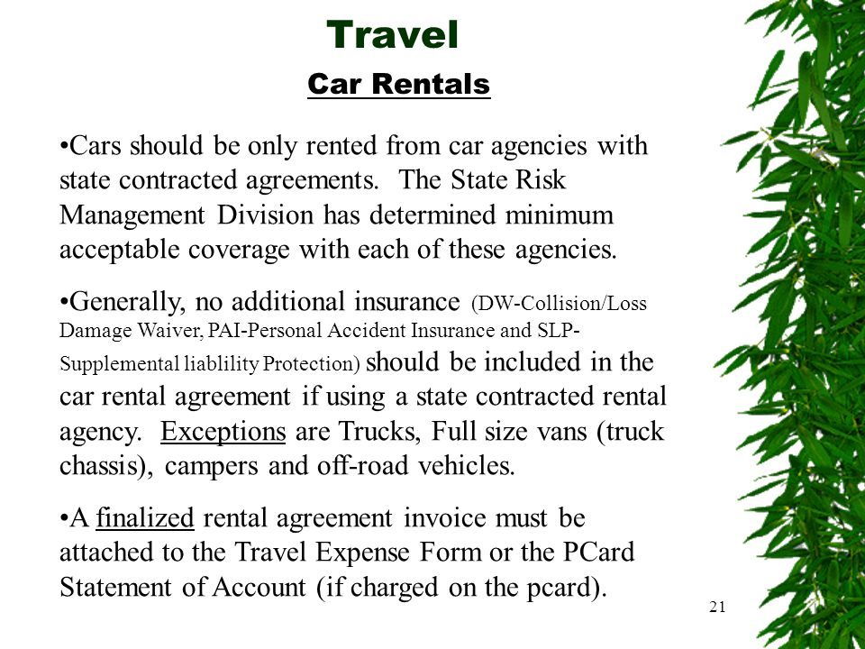 21 Travel Car Rentals Cars should be only rented from car agencies with state contracted agreements.