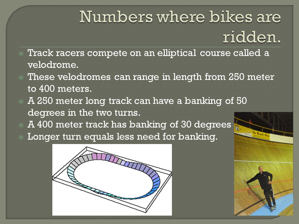  Track racers compete on an elliptical course called a velodrome.