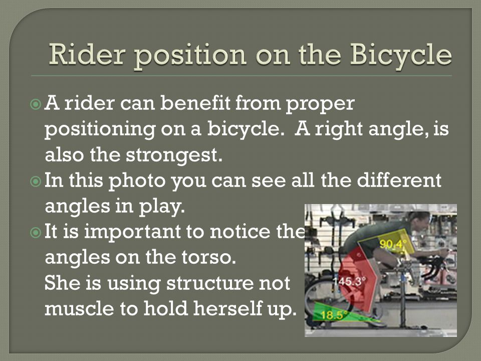  A rider can benefit from proper positioning on a bicycle.