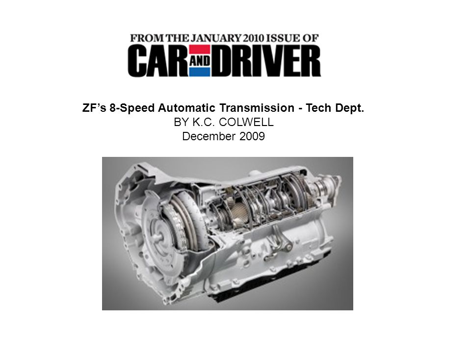 ZF's 8-Speed Automatic Transmission - Tech Dept. BY K.C. COLWELL December 2009