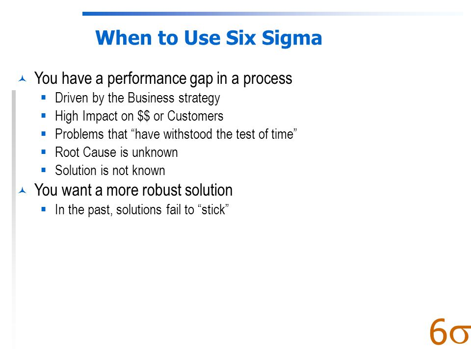  6 Six Sigma: Conceptual Approach Practical Problem Statistical Problem Statistical Solution Practical Solution