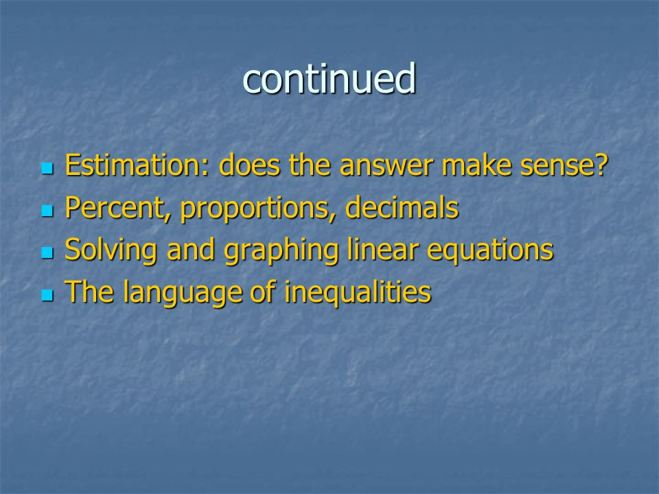 continued Estimation: does the answer make sense. Estimation: does the answer make sense.