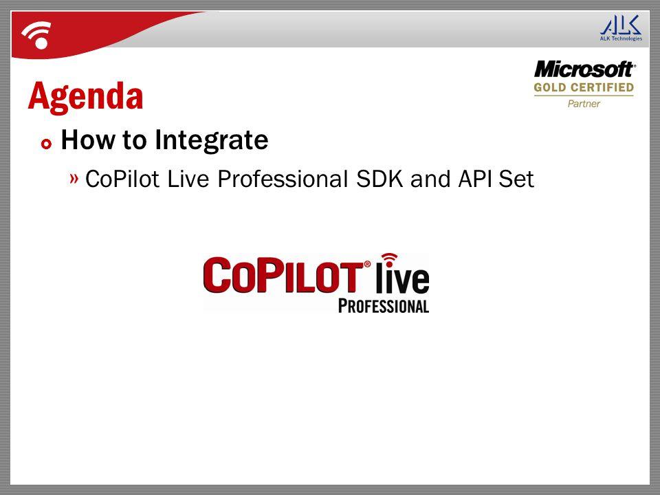 Agenda  How to Integrate » CoPilot Live Professional SDK and API Set