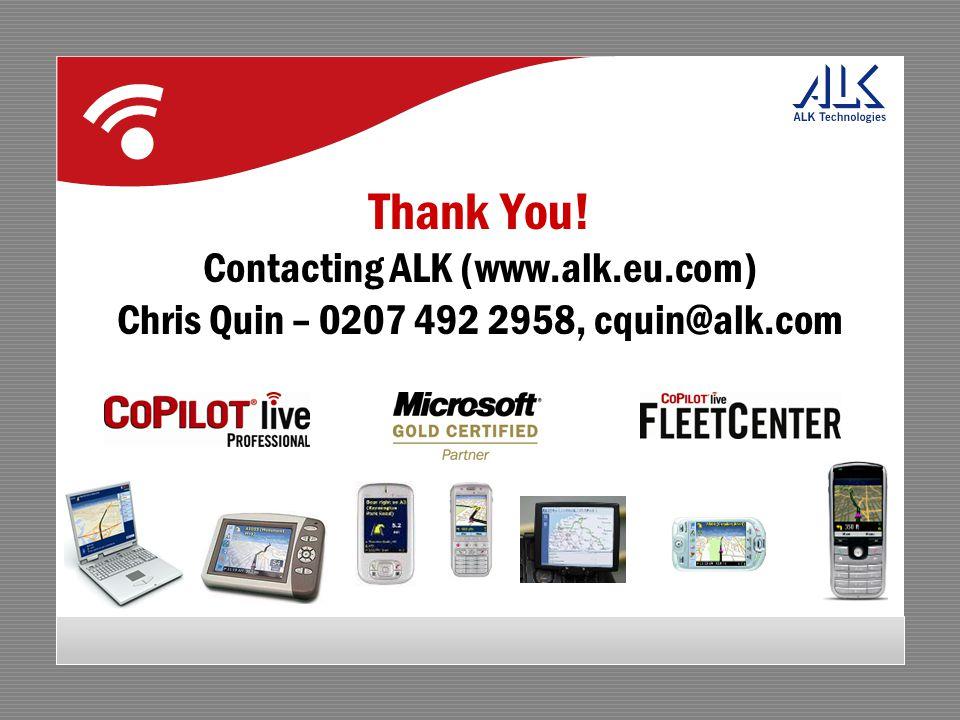 Thank You! Contacting ALK (www.alk.eu.com) Chris Quin – 0207 492 2958, cquin@alk.com
