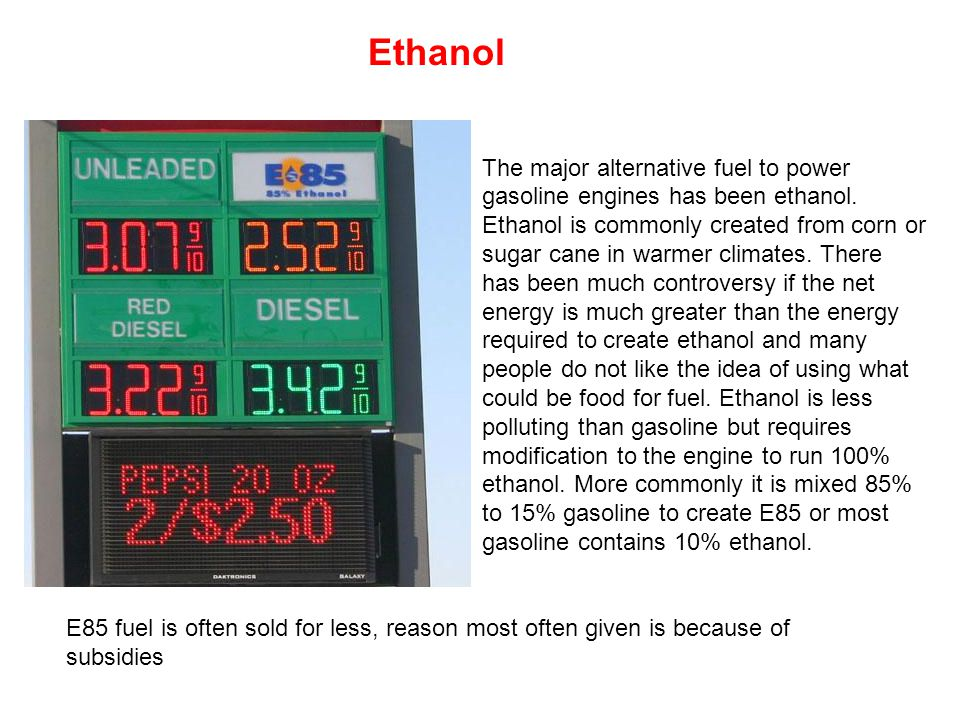 The major alternative fuel to power gasoline engines has been ethanol.