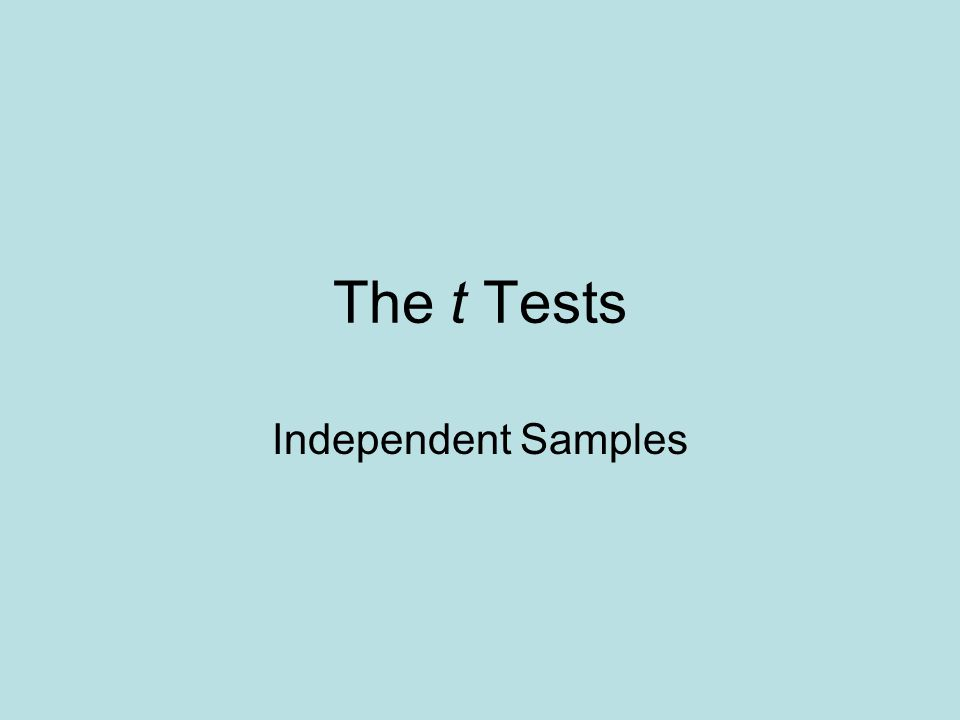 The t Tests Independent Samples