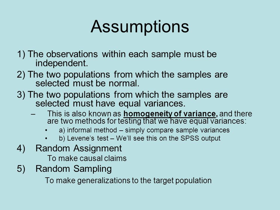 Assumptions 1) The observations within each sample must be independent.