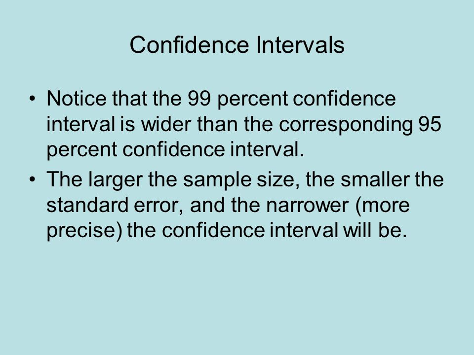 Confidence Intervals It's tempting to claim that once a particular 95 percent confidence interval has been constructed, it includes the unknown population mean with a 95 percent probability.