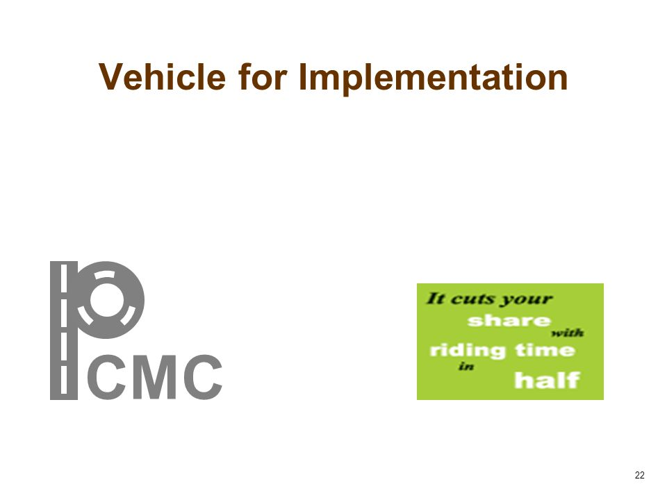Vehicle for Implementation 22 CMC