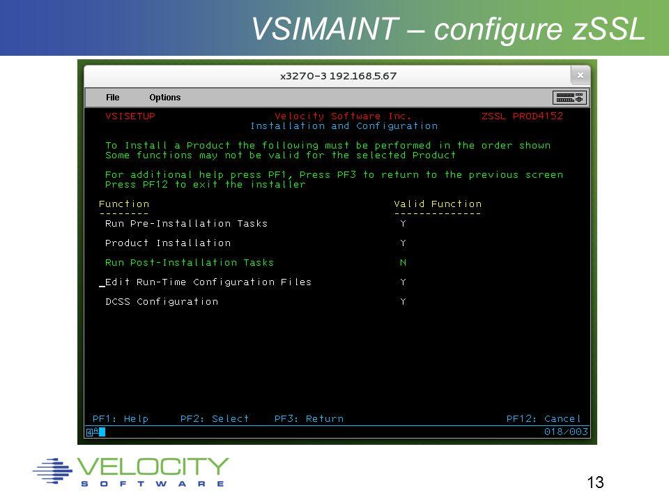 13 VSIMAINT – configure zSSL