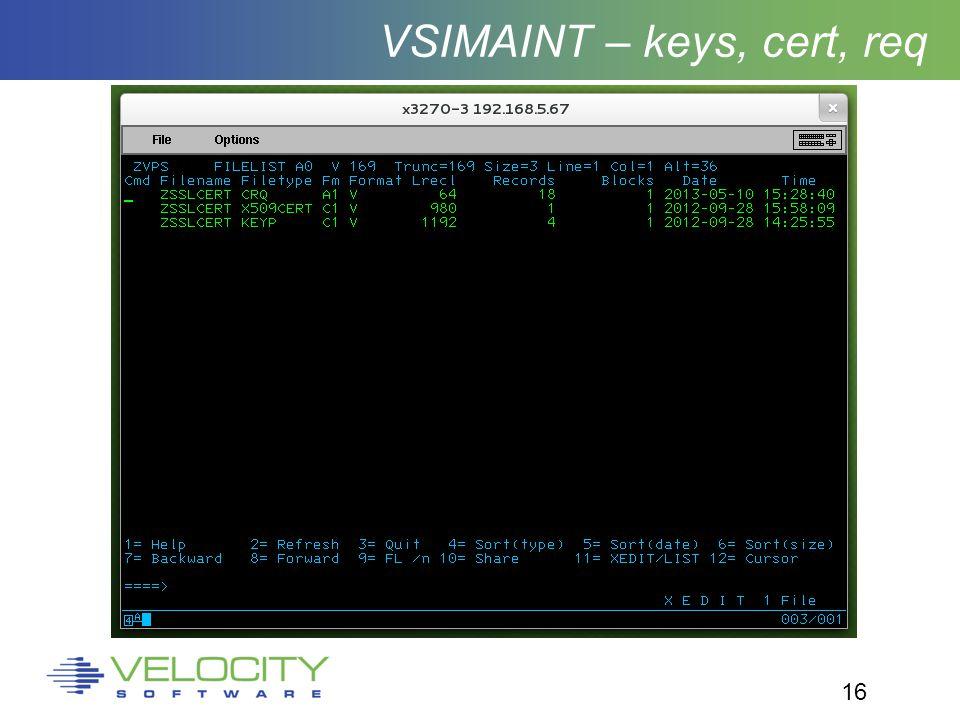 16 VSIMAINT – keys, cert, req