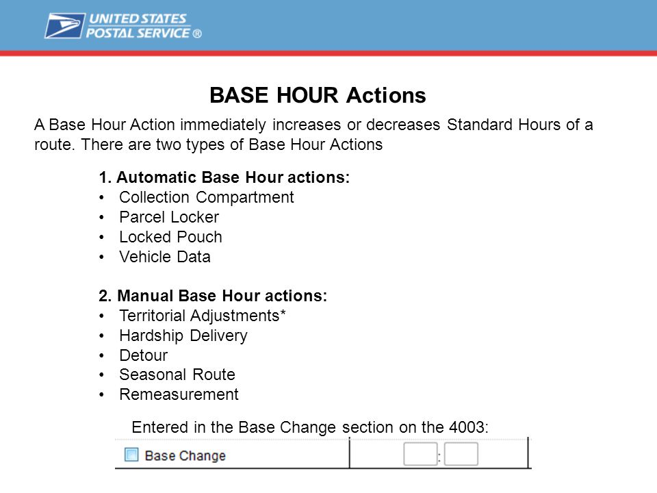 BASE HOUR Actions A Base Hour Action immediately increases or decreases Standard Hours of a route.